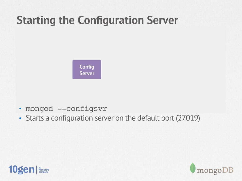 Node 1 Secondary Config Server Starting the Confi...