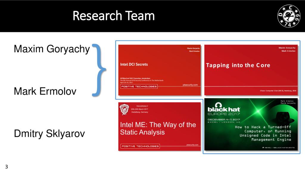 3 Research Team Maxim Goryachy Mark Ermolov Dmi...