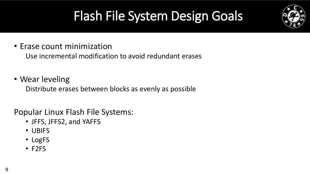 9 Flash File System Design Goals • Erase count ...