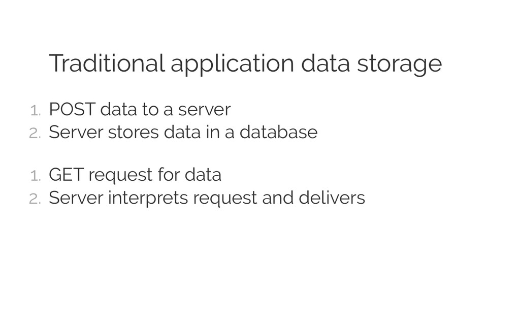 Traditional application data storage 1. POST d...