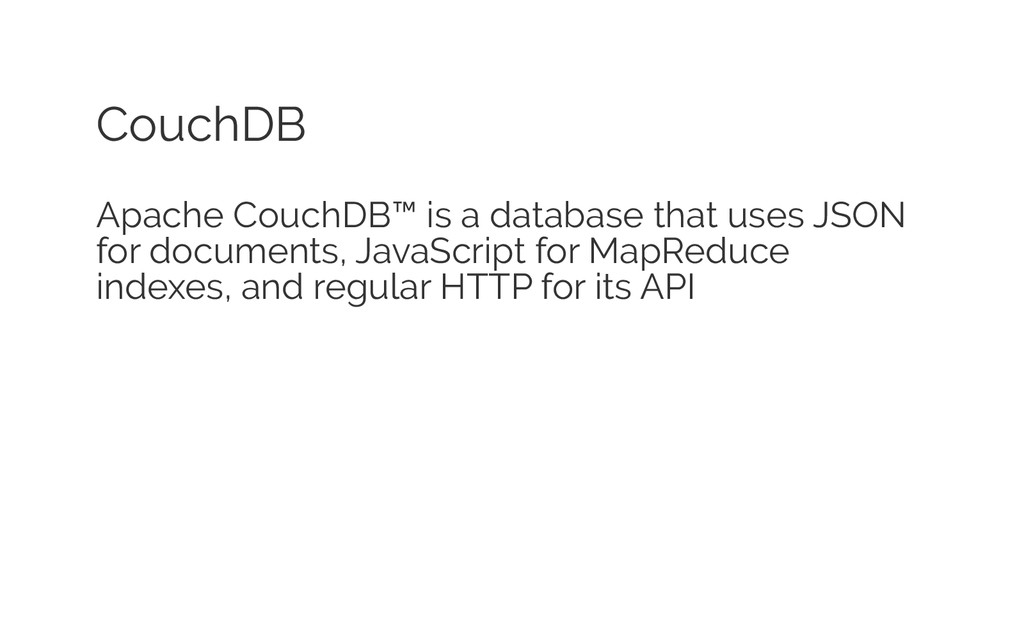 CouchDB Apache CouchDB™ is a database that uses...
