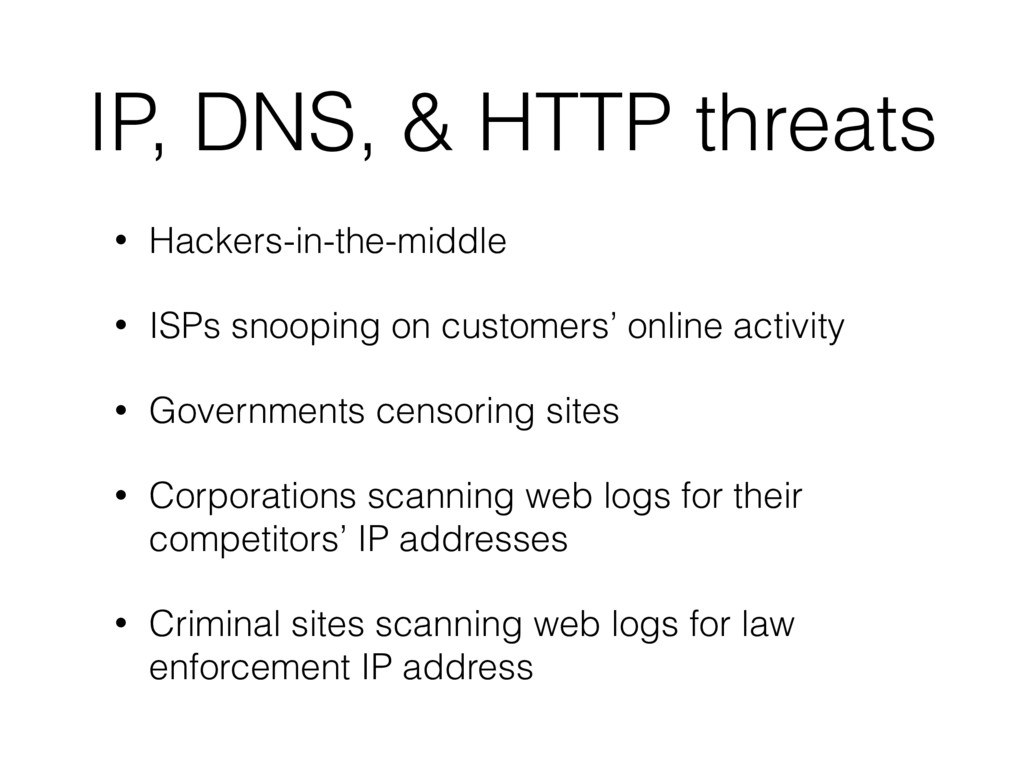 IP, DNS, & HTTP threats • Hackers-in-the-middle...