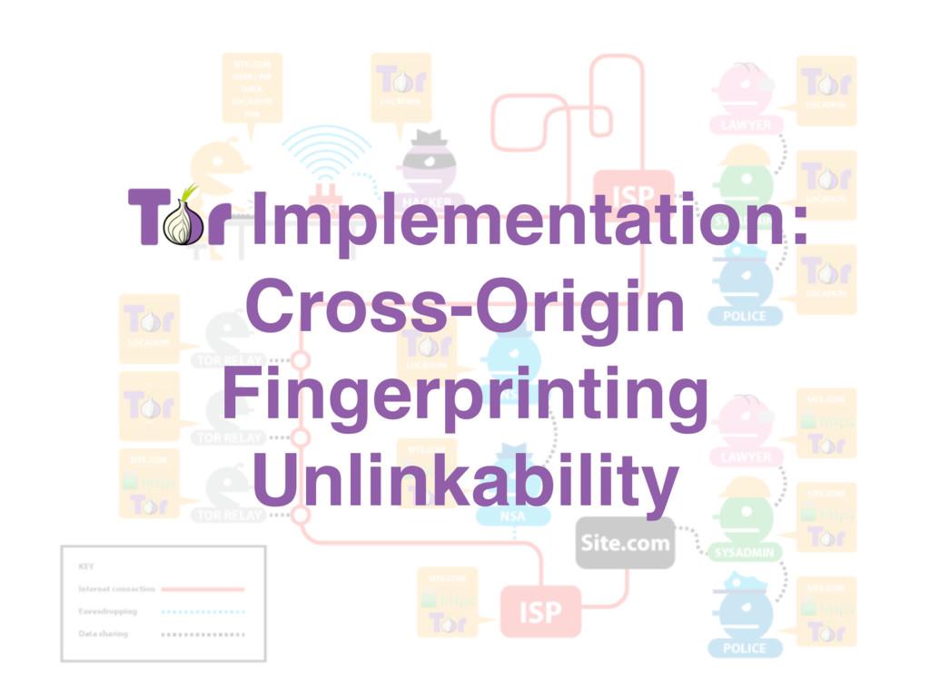 Tor Implementation: Cross-Origin Fingerprinting...