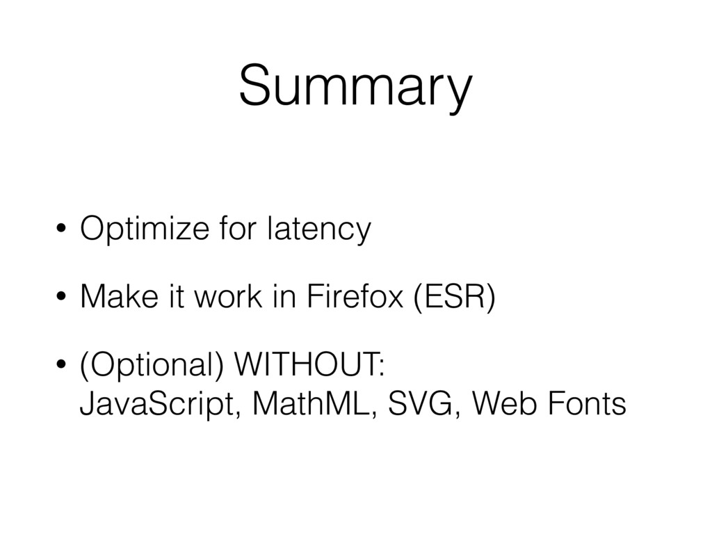 Summary • Optimize for latency • Make it work i...