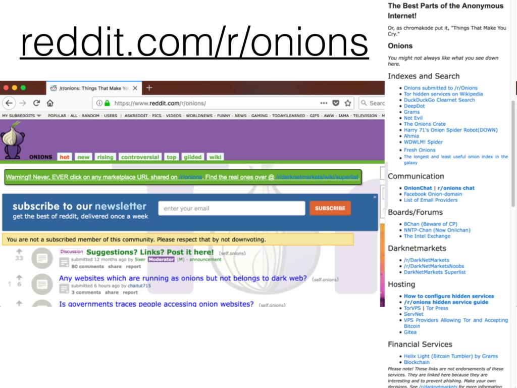 reddit.com/r/onions