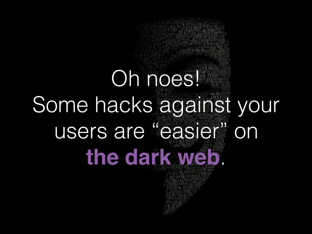 """Oh noes! Some hacks against your users are """"eas..."""