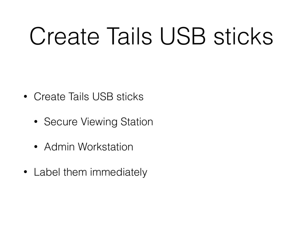 Create Tails USB sticks • Create Tails USB stic...