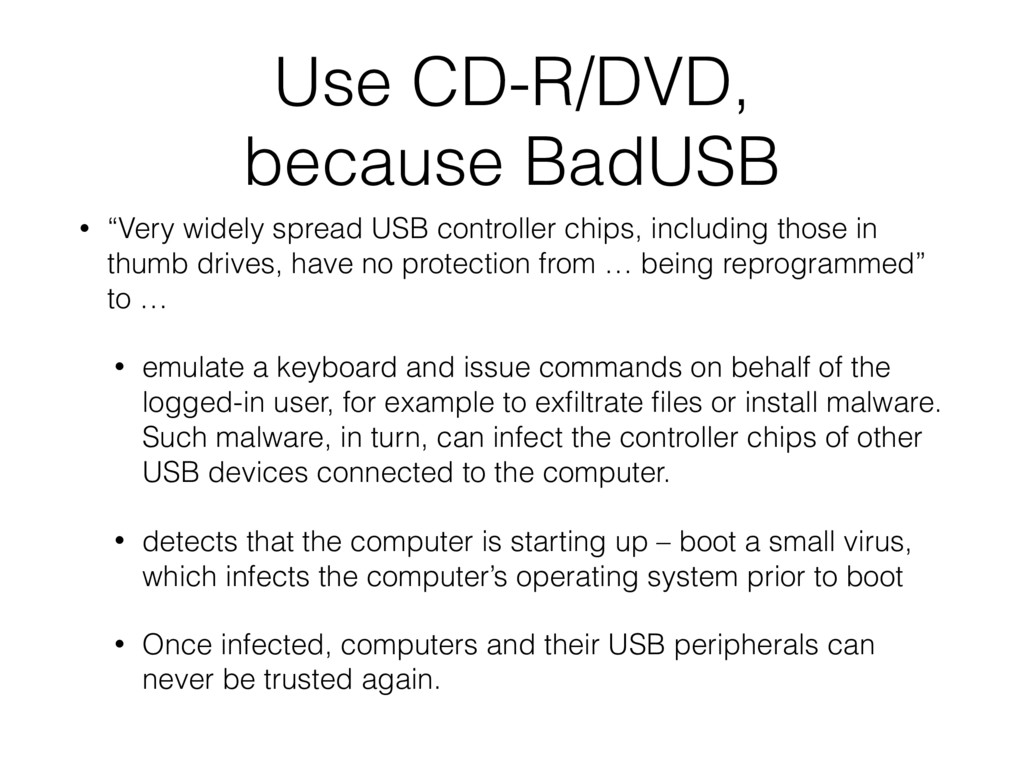 """Use CD-R/DVD, because BadUSB • """"Very widely spr..."""