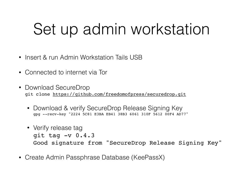 Set up admin workstation • Insert & run Admin W...