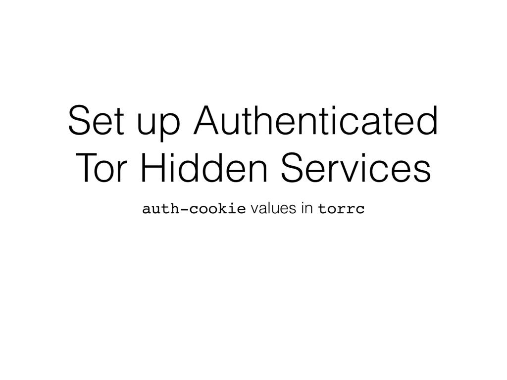 Set up Authenticated Tor Hidden Services auth-c...