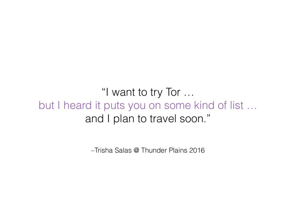 "–Trisha Salas @ Thunder Plains 2016 ""I want to ..."
