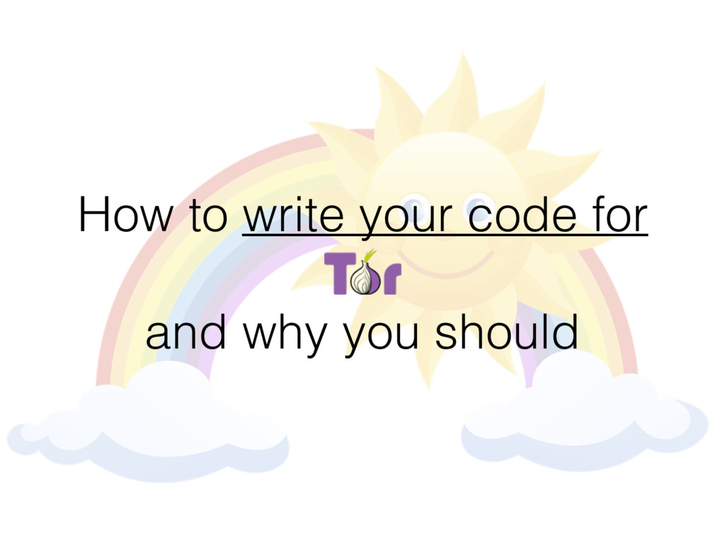 How to write your code for and why you should