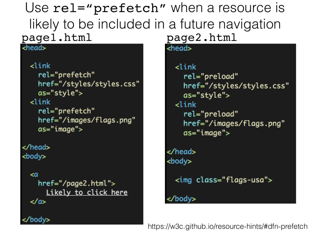 """Use rel=""""prefetch"""" when a resource is likely to..."""