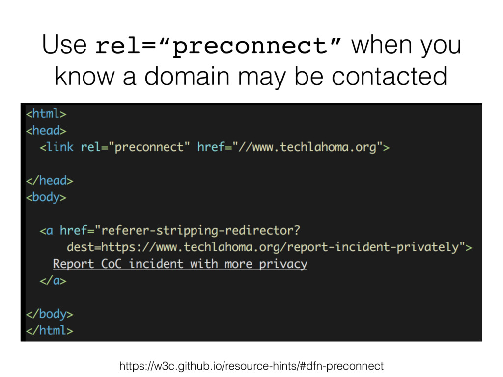 """Use rel=""""preconnect"""" when you know a domain may..."""