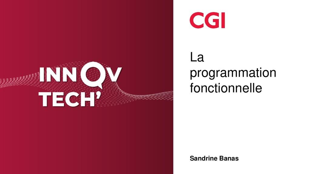 La programmation fonctionnelle Sandrine Banas