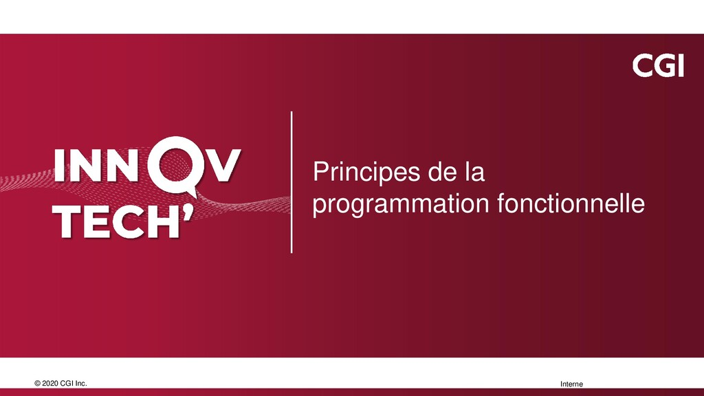 © 2020 CGI Inc. Interne Principes de la program...