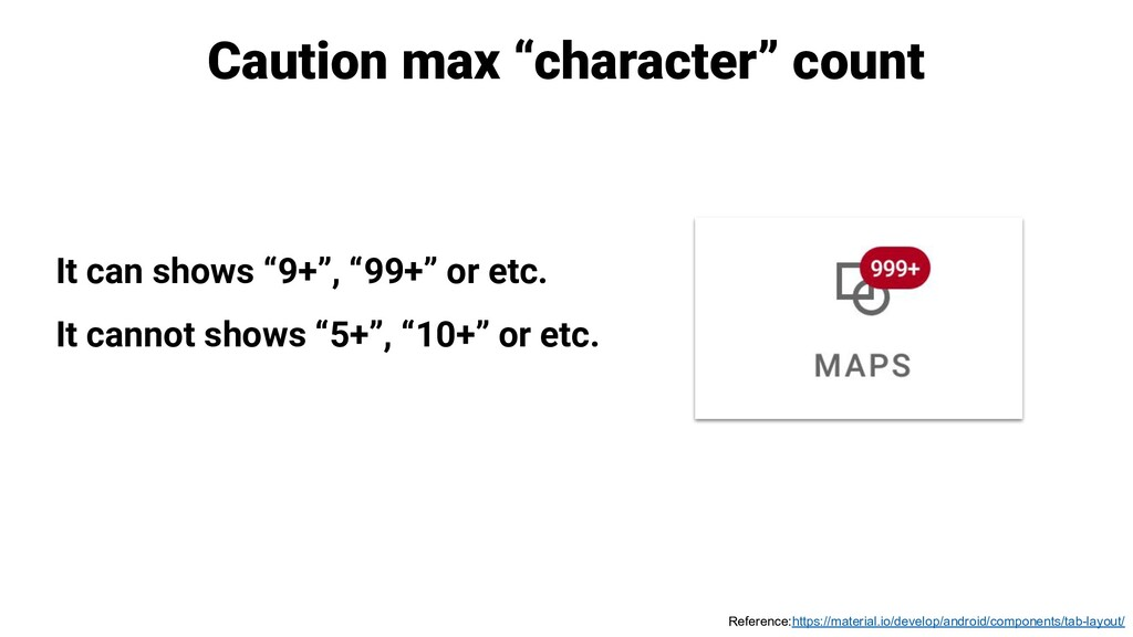 "Caution max ""character"" count It can shows ""9+""..."