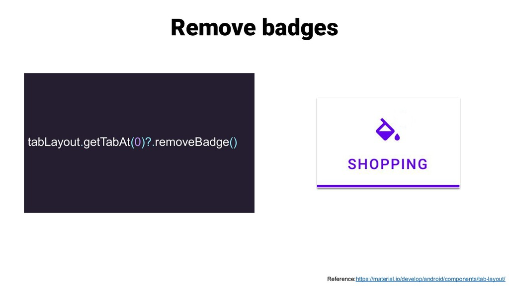 Remove badges tabLayout.getTabAt(0)?.removeBadg...
