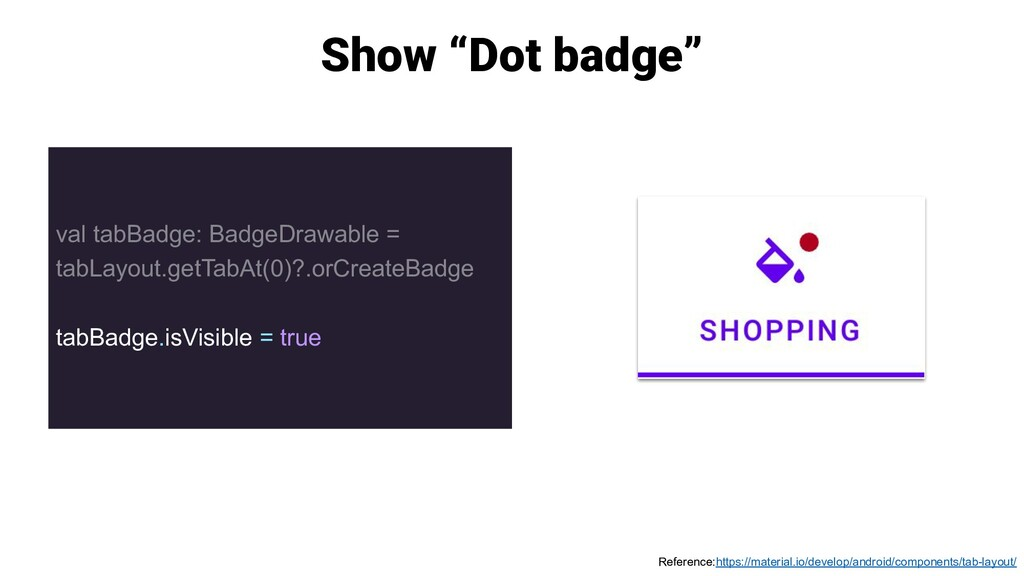 val tabBadge: BadgeDrawable = tabLayout.getTabA...