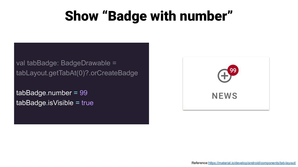 "Show ""Badge with number"" val tabBadge: BadgeDra..."