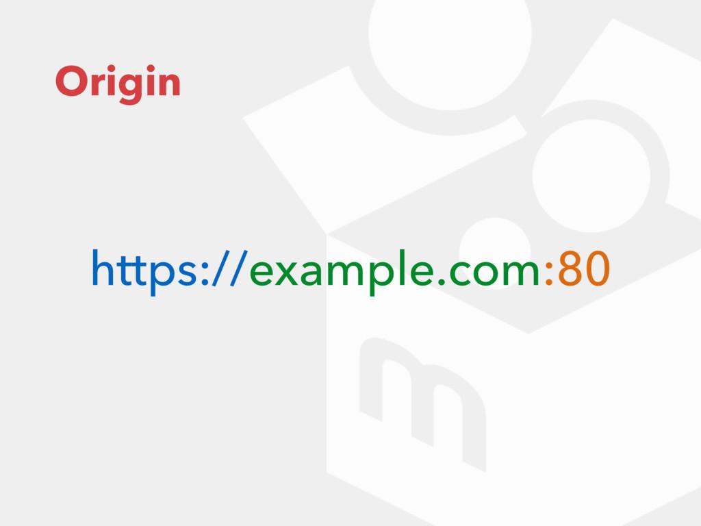 Origin https://example.com:80