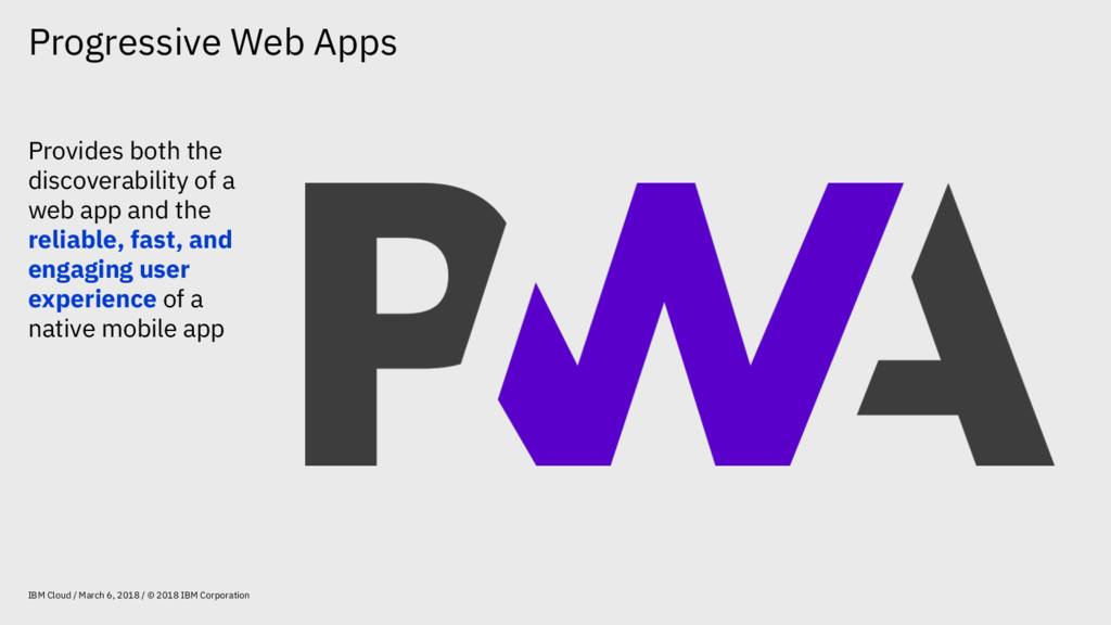 Progressive Web Apps IBM Cloud / March 6, 2018 ...