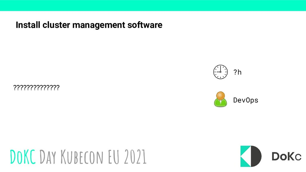 DoKC Day Kubecon EU 2021 Install cluster manage...