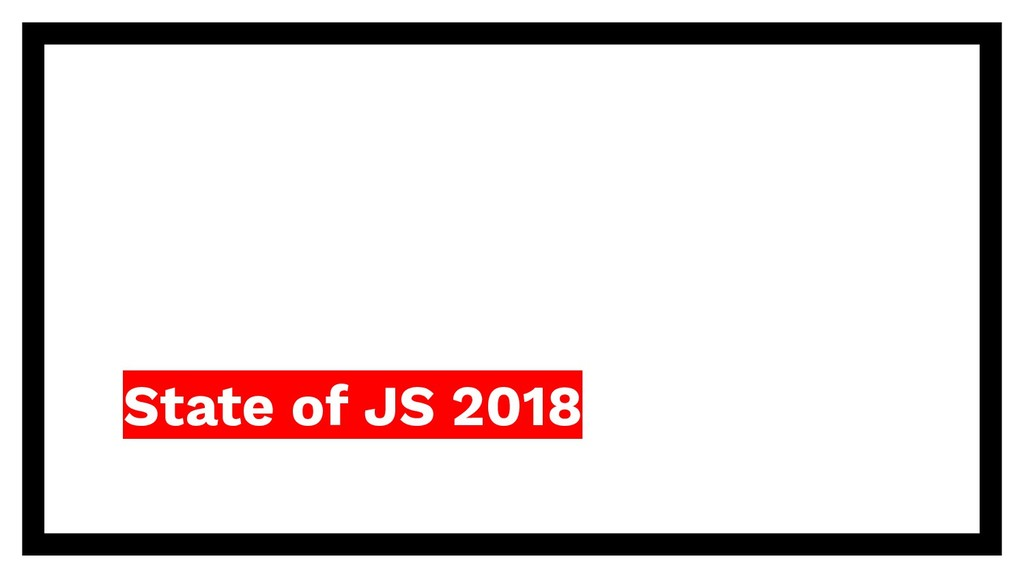 State of JS 2018
