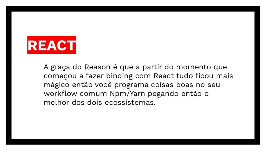 REACT A graça do Reason é que a partir do momen...