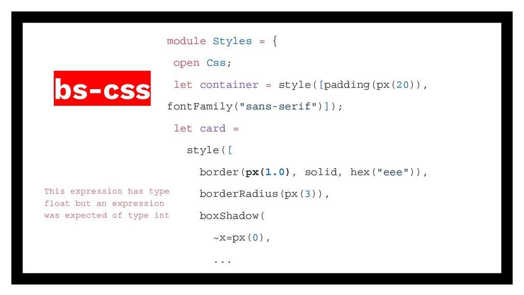 bs-css module Styles = { open Css; let containe...