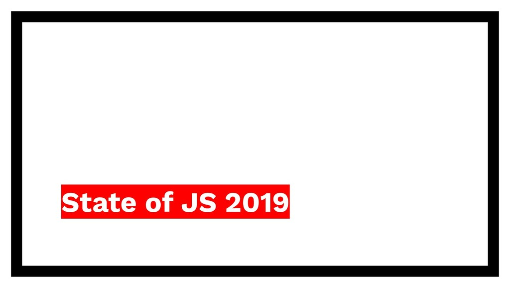 State of JS 2019