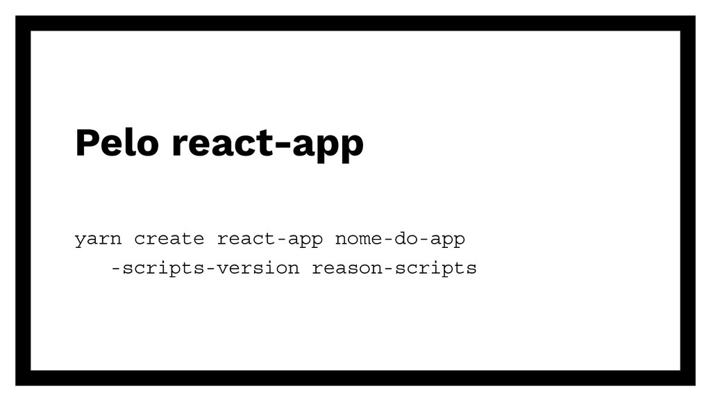 Pelo react-app yarn create react-app nome-do-ap...