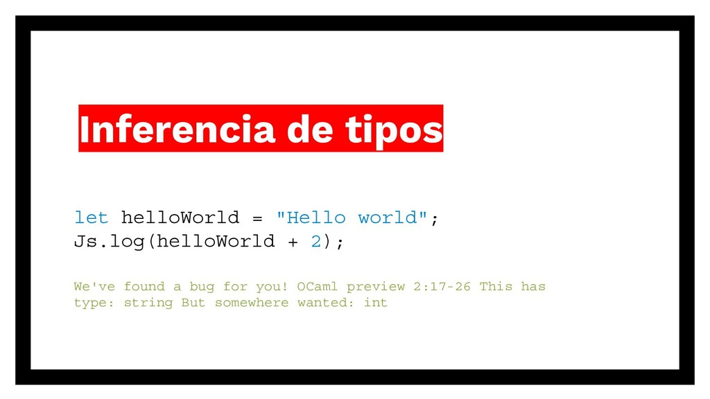 "Inferencia de tipos let helloWorld = ""Hello wor..."
