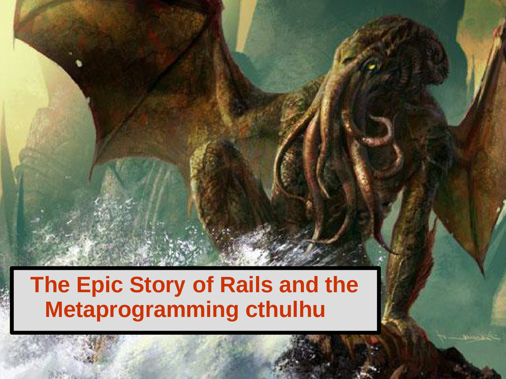 The Epic Story of Rails and the Metaprogramming...