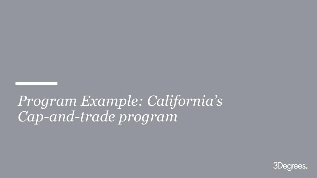 29 Program Example: California's Cap-and-trade ...