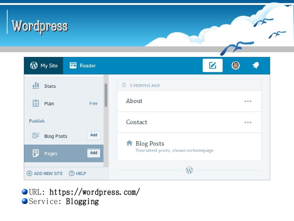 Wordpress Wordpress URL: https://wordpress.com/...