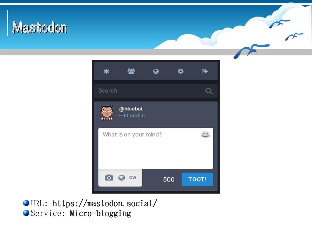 Mastodon Mastodon URL: https://mastodon.social/...