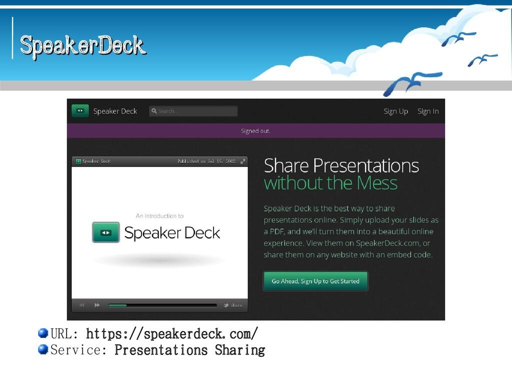 SpeakerDeck SpeakerDeck URL: https://speakerdec...