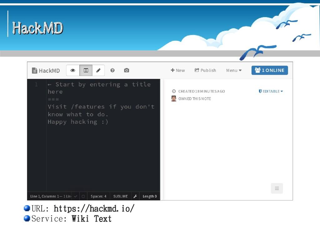 HackMD HackMD URL: https://hackmd.io/ Service: ...