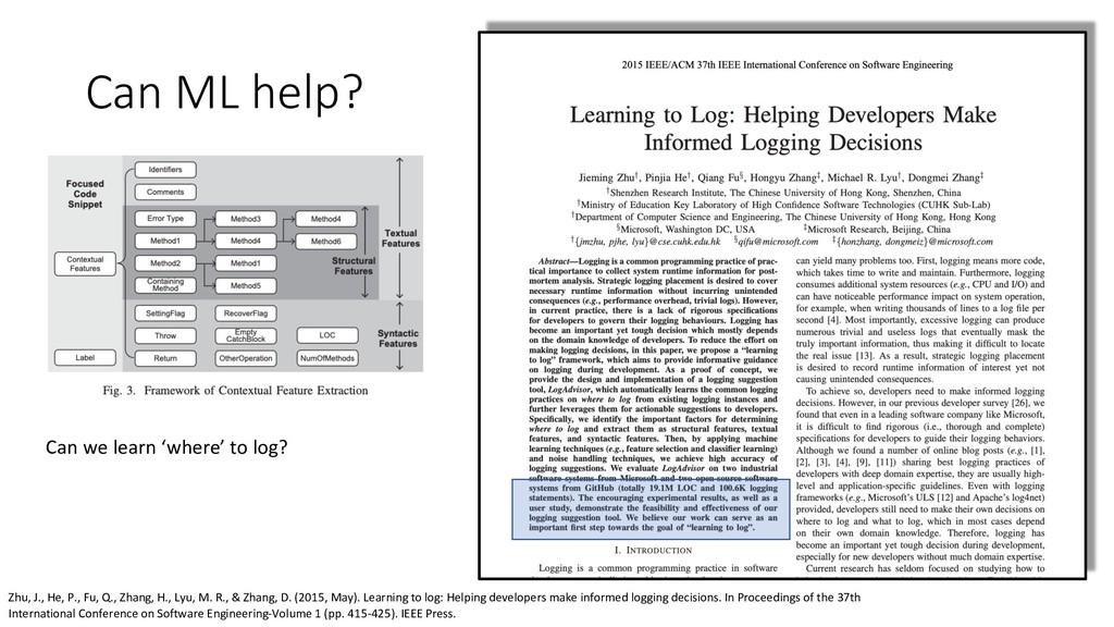 Can ML help? Can we learn 'where' to log? Zhu, ...
