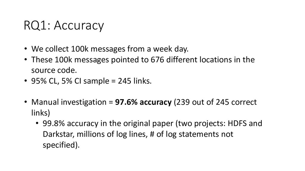 RQ1: Accuracy • We collect 100k messages from a...