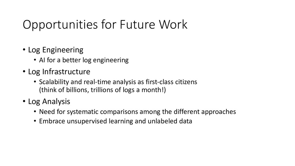 Opportunities for Future Work • Log Engineering...