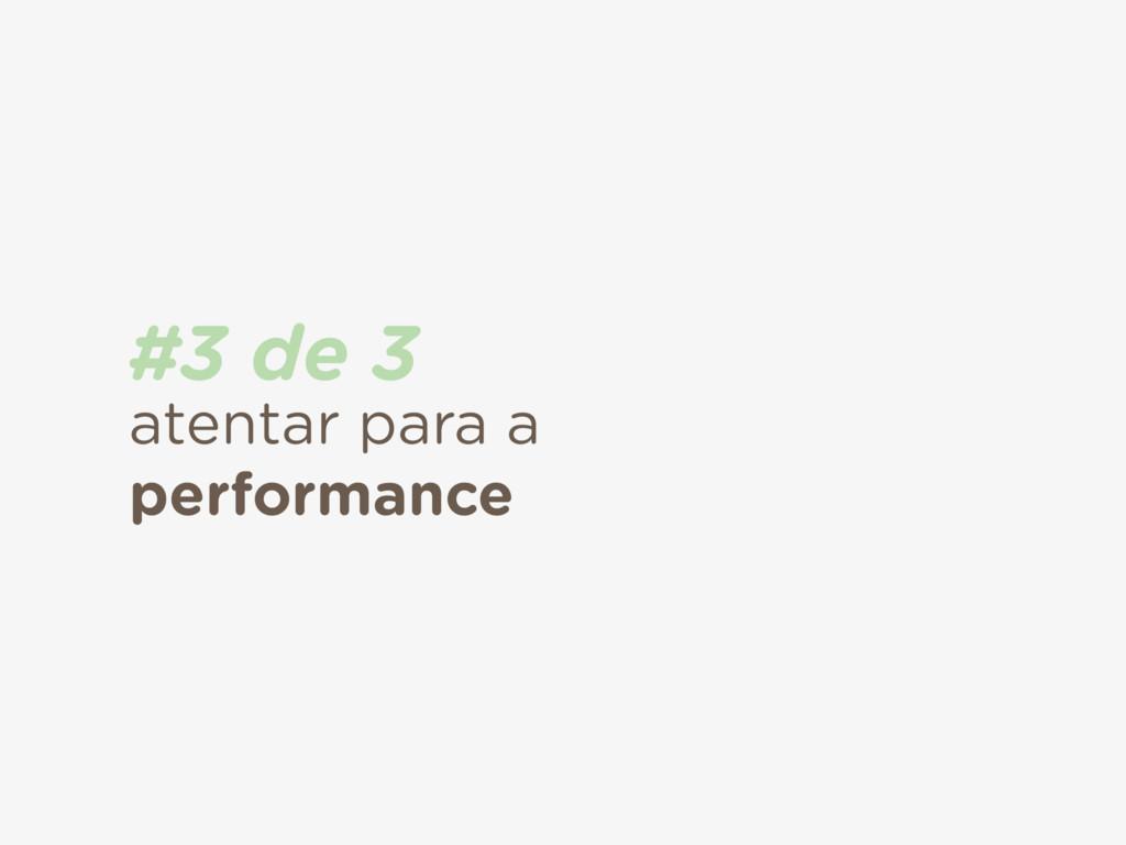 atentar para a performance #3 de 3