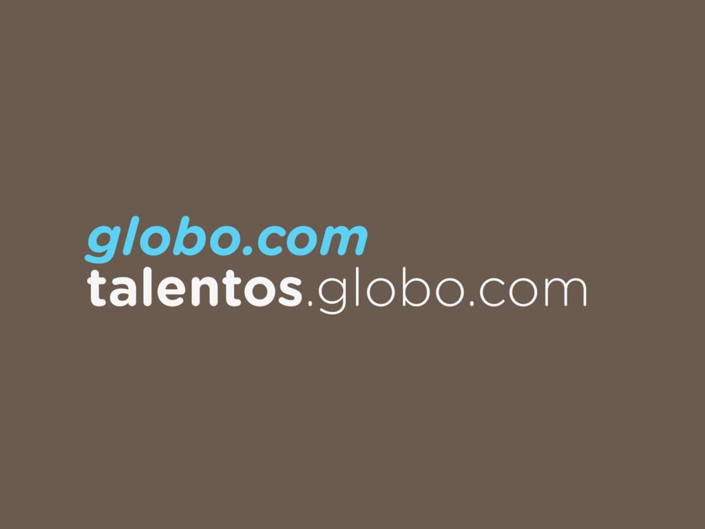 globo.com talentos.globo.com