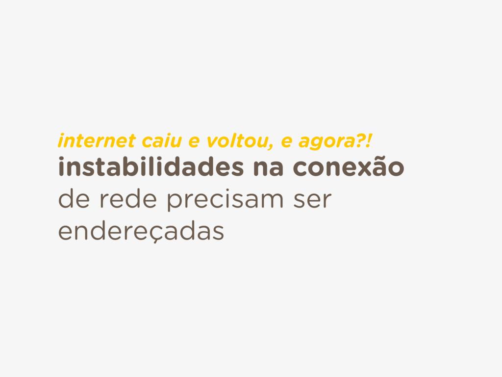 instabilidades na conexão de rede precisam ser ...
