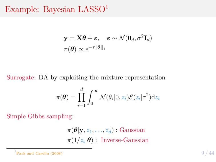 9 / 44 Example: Bayesian LASSO1 y = Xθ + ε, ε ∼...