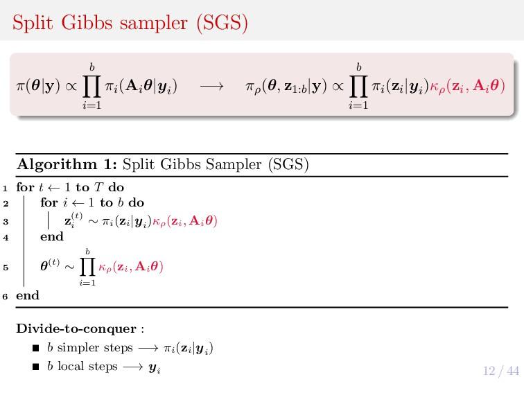 12 / 44 Split Gibbs sampler (SGS) π(θ|y) ∝ b i=...