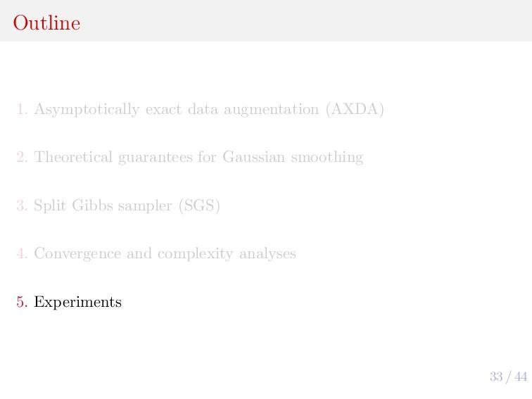 33 / 44 Outline 1. Asymptotically exact data au...