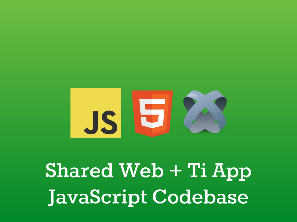 Shared Web + Ti App JavaScript Codebase