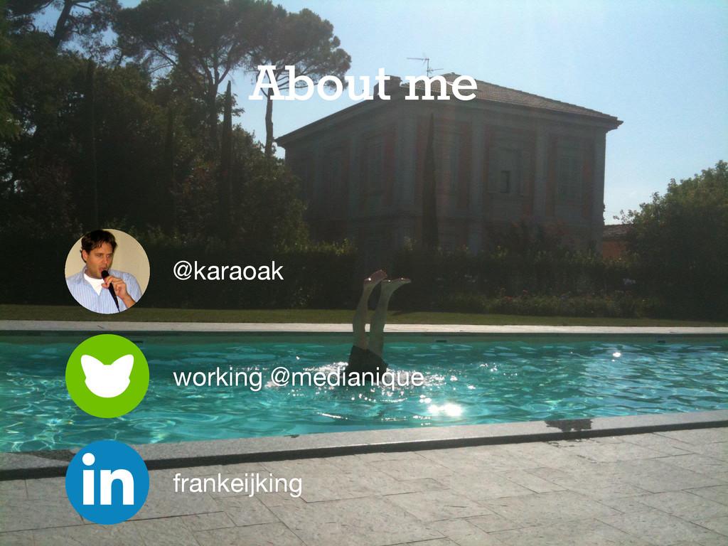 working @medianique @karaoak frankeijking About...